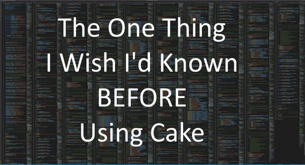 The One Thing I Wish I'd Known Before Using Cake